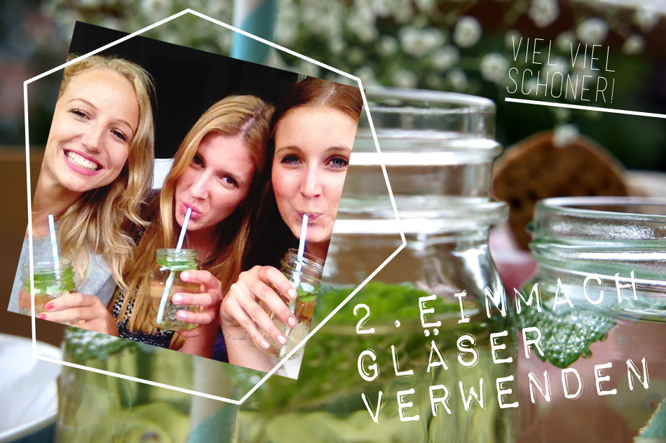 Einmachgläser Lieblingsglas Drinks Mädelsabend Dekoration